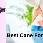 Best Cane For hip pain